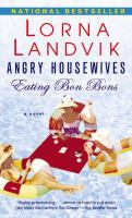 Angry Housewives, Eating Bon Bons: A Novel