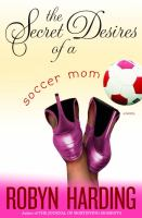 The Secret Desires of A Soccer Mom