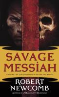 Destinies Of Blood And Stone 1 : Savage Messiah