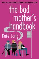 The Bad Mother's Handbook