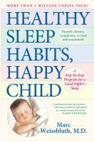Book Cover: Healthy Sleep Habits, Happy Child: a step-by-step program for a good night's sleep by Weissbluth