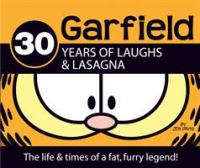 30 years of laughs and lasagna : the life & times of a fat, furry legend!