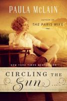 Circling the Sun, by Paula McLain