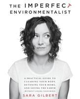 The Imperfect Environmentalist