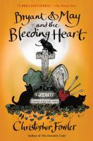Bryant & May and the Bleeding Heart