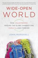 Wide-open world : how volunteering around the globe changed one family's lives forever