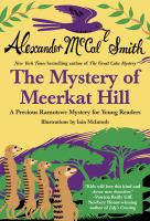 The Mystery of Meerkat Hill : A Precious Ramotswe Mystery for Young Readers