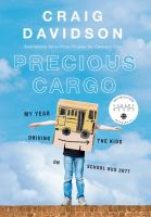 Precious cargo : my year driving the kids on school bus 3077