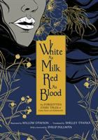 White As Milk, Red As Blood : Forgotten Fairy Tales