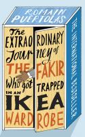 The Extraordinary Journey of the Fakir Who Got Trapped in An IKEA Wardrobe [BOOK CLUB IN A BAG]