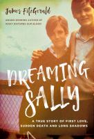 Dreaming Sally : a true story of first love, sudden death and long shadows