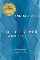 To the river : losing my brother