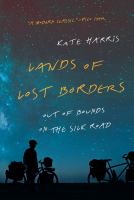 Land of Lost Borders: Out of Bounds on the Silk Road