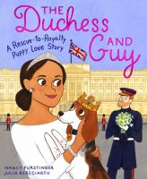 The duchess and Guy : a rescue-to-royalty puppy love story