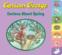 CURIOUS GEORGE CURIOUS ABOUT SPRING. WITH TABS