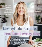 The Whole Smiths Real Food Every Day