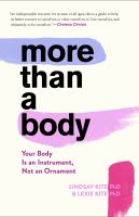 More than a body : your body is an instrument, not an ornament