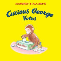 Margret & H.A. Rey's Curious George Votes