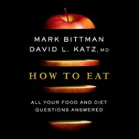 How to Eat: [all your Food and Diet Questions Answered]