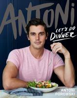 Antoni: Let's Do Dinner