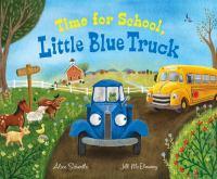 Time for School, Little Blue Truck