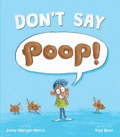 Don't say poop! : silly tongue twisters to say when you get the urge