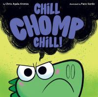 Chill, Chomp, Chill!