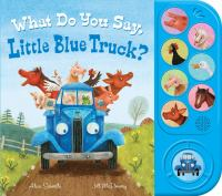 What Do You Say, Little Blue Truck?