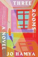 Three Rooms : A Novel.