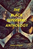 The Black Superhero Anthology