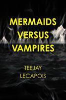 Mermaids Versus Vampires