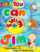 You Can Swim, Jim