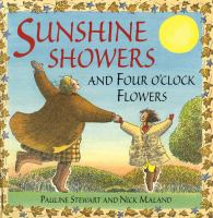 Sunshine Showers and Four O'clock Flowers