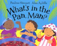 What's in the Pan, Man?