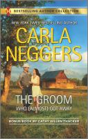 The Groom Who (Almost) Got Away: The Texas Rancher's Marriage