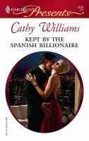 Kept By The Spanish Billionaire
