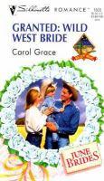 Granted: Wild West Bride