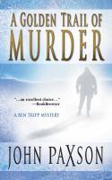 A Golden Trail Of Murder : A Ben Tripp Mystery