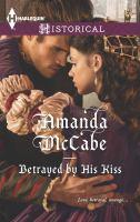 Betrayed by His Kiss