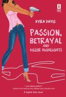 Passion, Betrayal and Killer Highlights