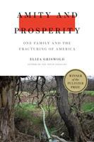 Amity and Prosperity: One Family and the Fracturing of America