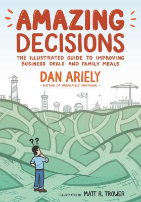 Amazing Decisions: The Illustrated Guide to Improving Business Deals and Family meals(book-cover)
