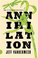 Annhilation, by Jeff VanderMeer