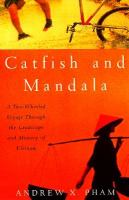 Catfish and Mandala: A Two-Wheeled Journey through the Landscape and Memory of Vietnam