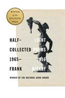 Half-light: Collected Poems 1965-2016