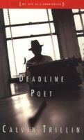 Deadline Poet, Or, My Life as A Doggerelist