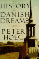 The History Of Danish Dreams  / Peter Hoeg ; Translated By Barbara Haveland