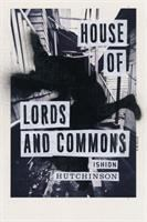House of Lords and Commons, by Ishion Hutchinson