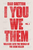 I you we them. Vol. 1, Walking into the world of the desk killer
