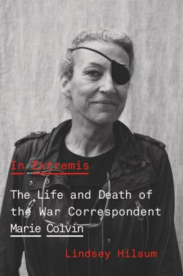 In Extremis: The Life and Death of the War Correspondent Marie Colvin(book-cover)